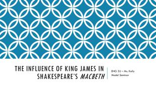 The Influence of king  james  in Shakespeare's  macbeth