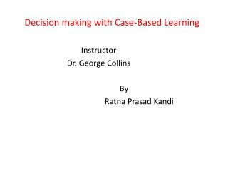 Decision making with Case-Based Learning