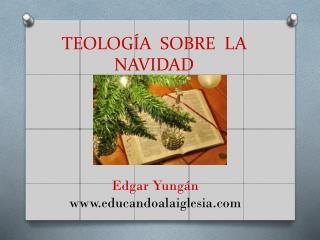 TEOLOGÍA  SOBRE  LA NAVIDAD