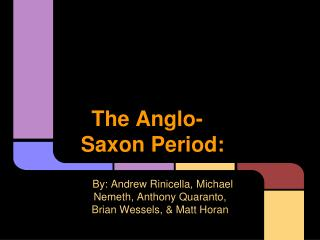 The Anglo-Saxon Period: