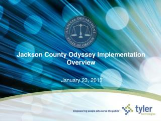 Jackson County Odyssey Implementation Overview