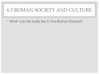 6.3 Roman Society and Culture