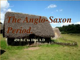 The Anglo-Saxon Period.