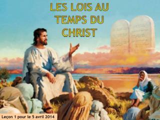 LES LOIS AU TEMPS DU CHRIST
