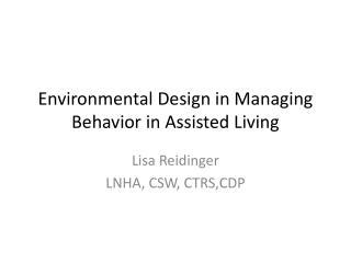 Environmental Design in Managing Behavior in Assisted Living
