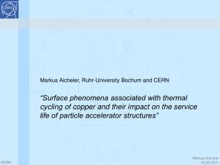 Markus Aicheler, Ruhr-University Bochum and CERN