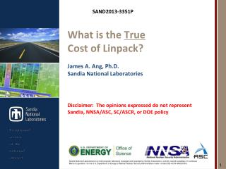 What is the  True Cost of  Linpack ? James A. Ang , Ph.D. Sandia National Laboratories