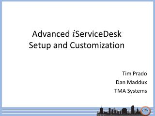 Advanced  i ServiceDesk  Setup and Customization
