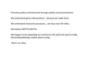 Promote quality entertainment through quality visual presentation.