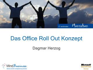Das Office Roll Out Konzept