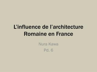 L'influence  de  l'architecture  Romaine en France