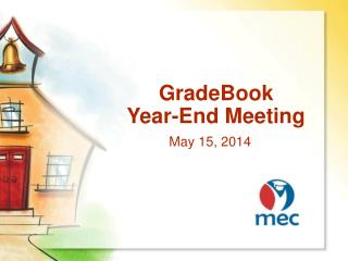 GradeBook        Year-End Meeting May 15, 2014