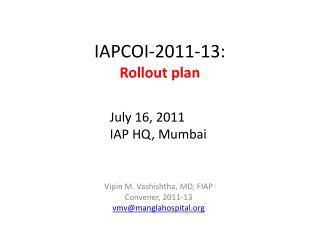 IAPCOI-2011-13:  Rollout plan