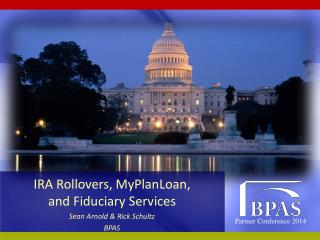 IRA Rollovers,  MyPlanLoan ,  and  Fiduciary Services