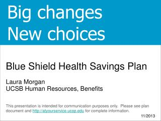 Blue Shield Health Savings Plan Laura Morgan UCSB Human Resources, Benefits