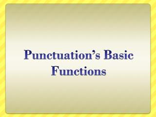 Punctuation's Basic Functions