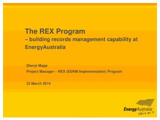 The REX Program  – building records management capability at EnergyAustralia