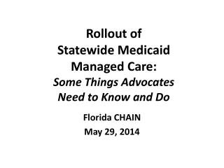 Rollout of  Statewide  Medicaid  Managed Care: Some Things  Advocates Need  to Know and Do