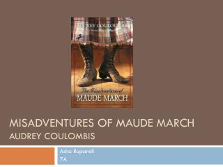 Misadventures of  maude  march Audrey  Coulombis