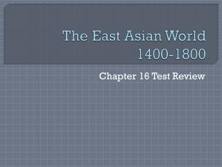The East Asian World 1400-1800