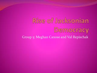 Rise of Jacksonian Democracy