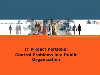IT Project  Portfolio:  Control Problems  in a Public Organization