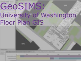 GeoSIMS:  University of Washington Floor Plan GIS