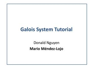 Galois System Tutorial