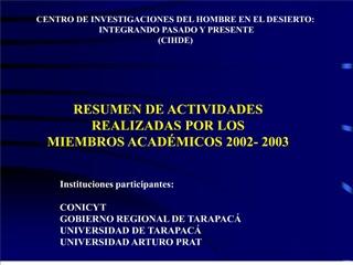 CENTRO DE INVESTIGACIONES DEL HOMBRE EN EL DESIERTO:  INTEGRANDO PASADO Y PRESENTE  CIHDE