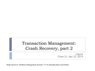 Transaction Management:  Crash Recovery, part 2