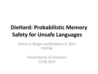 DieHard : Probabilistic Memory Safety for Unsafe Languages