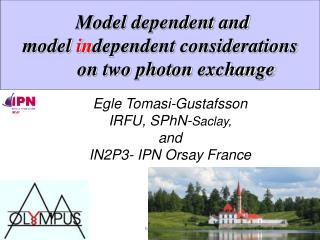 Model dependent and  model  in dependent considerations  	on two photon exchange