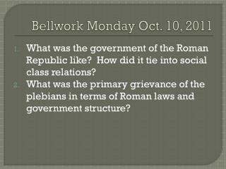 Bellwork  Monday Oct. 10, 2011