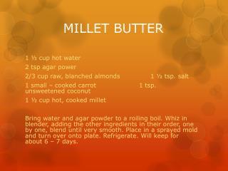 MILLET BUTTER