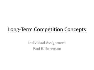 Long-Term Competition Concepts