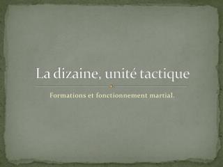 La dizaine, unité tactique