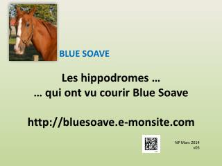 Les hippodromes … … qui ont vu courir Blue Soave http://bluesoave.e-monsite.com