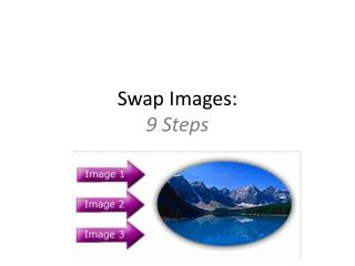 Swap Images:  9 Steps