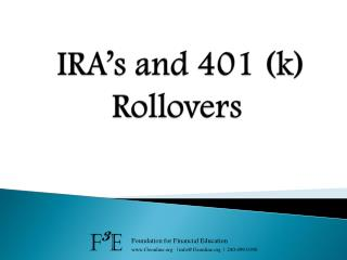 IRA's  and 401 (k) Rollovers
