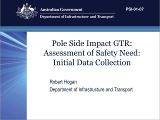 Pole Side Impact GTR: Assessment of Safety Need: Initial Data Collection