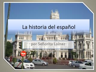 La historia  del español