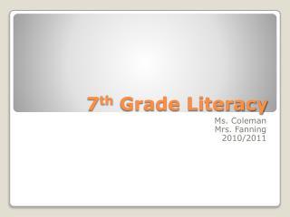 7 th  Grade Literacy