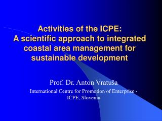 Activities of the ICPE: A scientific approach to integrated ...