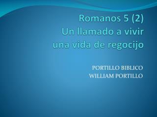 Romanos 5  (2) U n llamado a vivir  una vida de regocijo