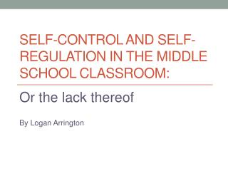 Self-Control and Self-Regulation in the Middle School Classroom: