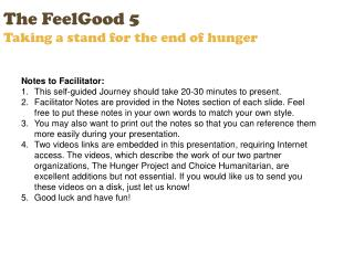 The FeelGood 5 Taking a stand for the end of hunger