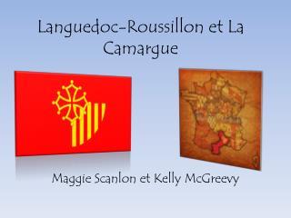 Languedoc-Roussillon et La  Camargue