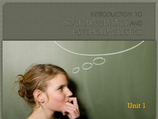 INTRODUCTION  TO  SOCIOLINGUISTICS AND  PSYCHOLINGUISTICS