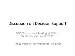 Discussion on Decision Support