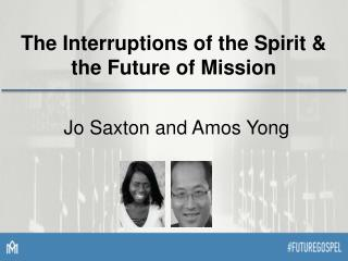 The Interruptions of the Spirit & the Future of Mission